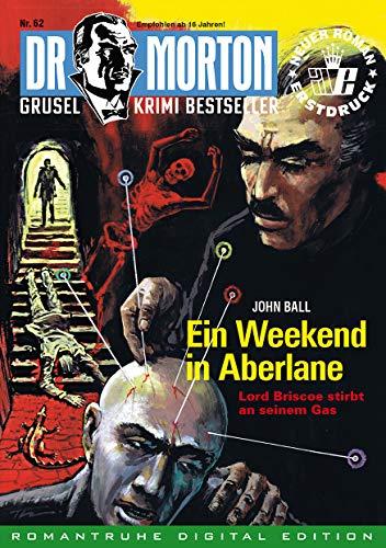 DR. MORTON - Grusel Krimi Bestseller 62: Ein Weekend in Aberlane