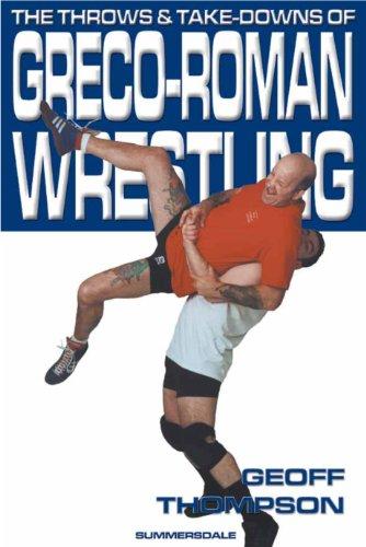 Greco-Roman Wrestling (Throws & Takedowns) (English Edition)
