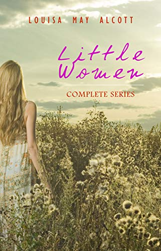 Little Women: Complete Series – 4 Novels in One Edition: Little Women, Good Wives, Little Men and Jo's Boys by [Louisa May Alcott, Frank T. Merrill]