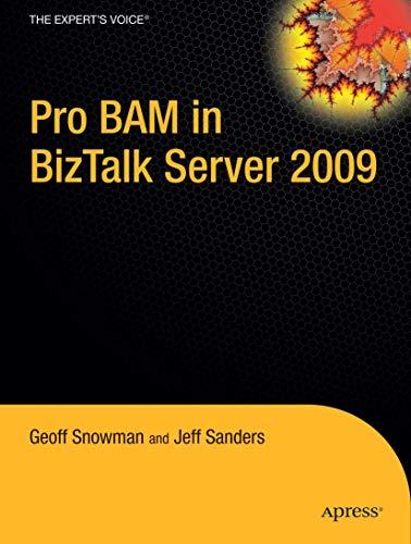 Pro Business Activity Monitoring In Biztalk 2009 (Expert\'S Voice In Biztalk)