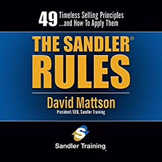 The Sandler Rules     49 Timeless Selling Principles…and How to Apply Them              Auteur(s):                                                                                                                                 David Mattson                               Narrateur(s):                                                                                                                                 David Mattson                      Durée: 3 h et 55 min     3 évaluations     Au global 4,3