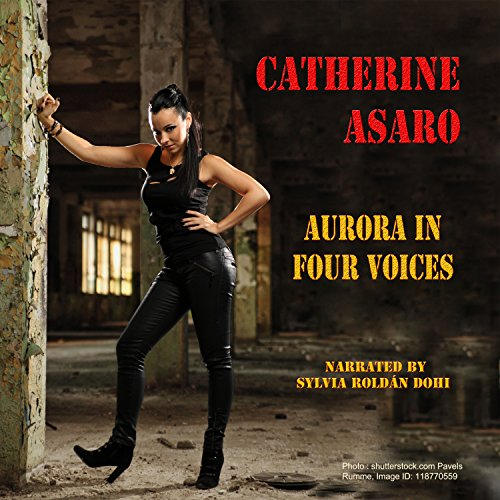 Aurora in Four Voices (Illinois Science Fiction in Chicago Press) Audiobook By Catherine Asaro cover art