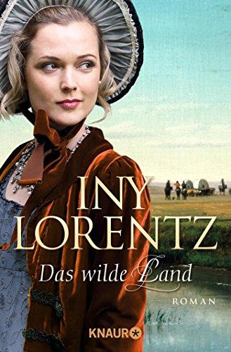 Das wilde Land: Roman (Die Auswanderer-Saga, Band 3)