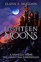 Eighteen Moons (Allentria Chronicles)