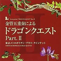 KINKAN GOJUSO NI YORU DRAGON QUEST PART.II by TOKYO METROPOLITAN BRASS QUINTET (2010-02-24)