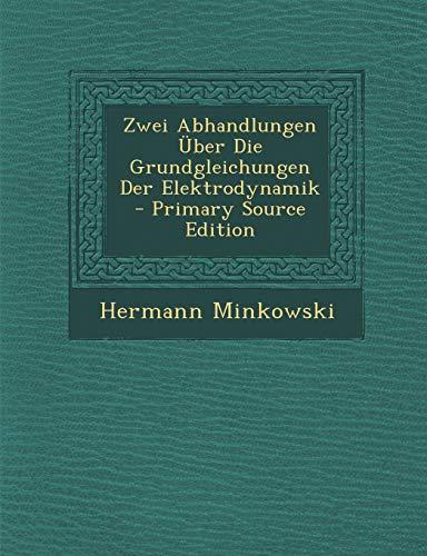 Zwei Abhandlungen Uber Die Grundgleichungen Der Elektrodynamik (Cambridge Studies in Renaissance Literature and Culture)