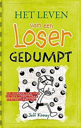 Gedumpt (Het leven van een loser Book 8)