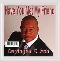 Have You Met My Friend