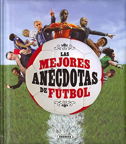 Mejores anécdotas de fútbol, Las (Grandes Libros)