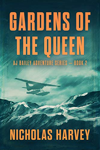 Gardens of the Queen: AJ Bailey Adventure Series - Book Two