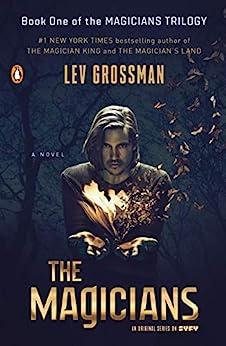 The Magicians: A Novel by [Lev Grossman]