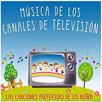 Música de los Canales de Televisión. Las Canciones Preferidas de los Niños