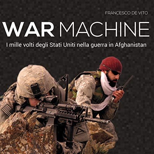 War Machine: I mille volti degli Stati Uniti nella guerra in Afghanistan copertina