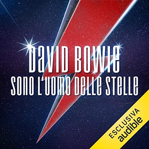 Sono l'uomo delle stelle     Vita, arte e leggenda dell'ultima icona pop              De :                                                                                                                                 David Bowie                               Lu par :                                                                                                                                 Alberto Lori                      Durée : 17 h et 47 min     Pas de notations     Global 0,0