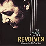 Songtexte von Revólver - Tu noche y la mía: Colección definitiva