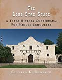The Lone Star State: A Texas History Curriculum for Middle-Schoolers
