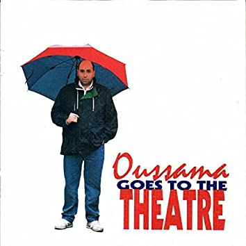 Oussama Goes to the Theatre (Music from the Musical)