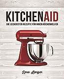 KitchenAid: Die leckersten Rezepte für Ihren Küchenhelfer