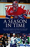 A Season in Time: Super Mario, Killer, St. Patrick, the Great One, and the Unforgettable 1992-93 NHL Season - Todd Denault