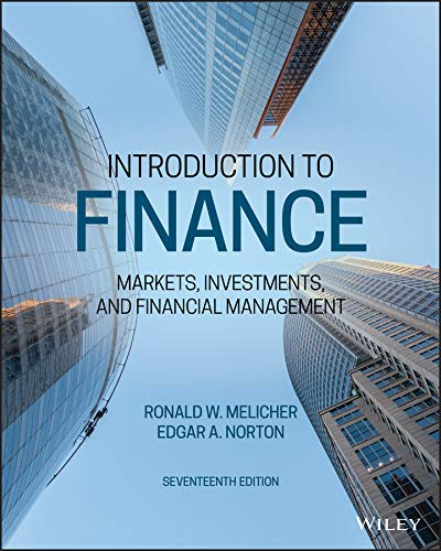 Compare Textbook Prices for Introduction to Finance: Markets, Investments, and Financial Management 17 Edition ISBN 9781119561170 by Melicher, Ronald W.,Norton, Edgar A.