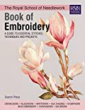 The Royal School of Needlework Book of Embroidery: A Guide To Essential Stitches, Techniques And Projects