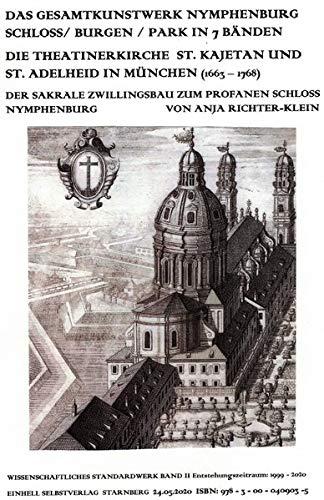 Das Gesamtkunstwerk Nymphenburg. Schloss / Burgen / Park in 7 Bänden / Die Theatinerkirche St. Kajetan und St. Adelheid in München (1663-1768). Der ... - 2020. Bildband mit 1 DVD gleichen Inhalts