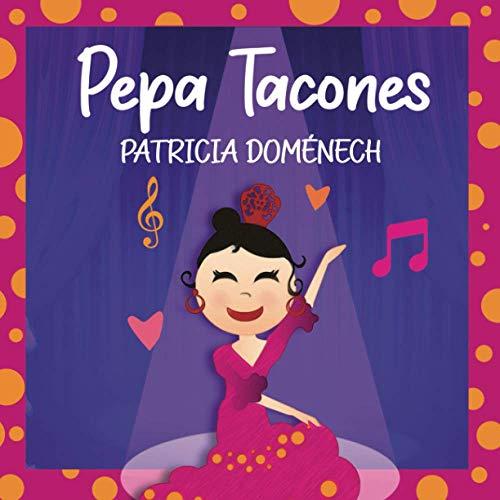 PEPA TACONES: Bailar y ser feliz