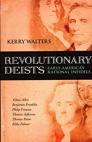 Compare Textbook Prices for Revolutionary Deists: Early America's Rational Infidels Original Edition ISBN 9781616141905 by Kerry Walters