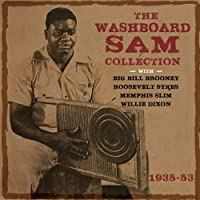 The Washboard Sam Collection 1935-53 by Washboard Sam