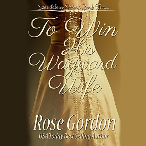 To Win His Wayward Wife audiobook cover art