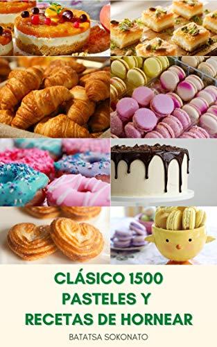 Clásico 1500 Pasteles Y Recetas De Hornear : Libro De Cocina ...