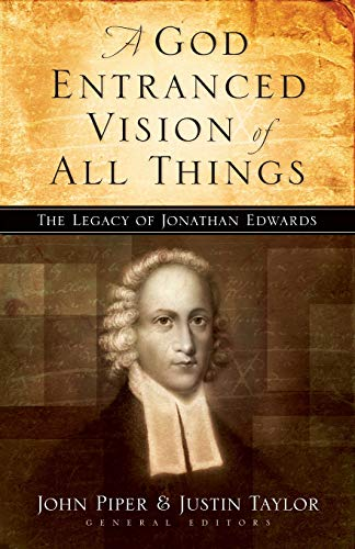 Image of A God Entranced Vision of All Things: The Legacy of Jonathan Edwards