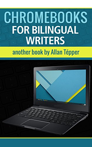 Chromebooks for bilingual writers & audio producers-podcasters (English Edition)