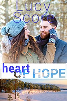 Heart of Hope: A Small Town Romance by [Lucy Score]