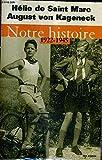 Notre histoire, 1922-1945 - Conversations avec Etienne de Montety