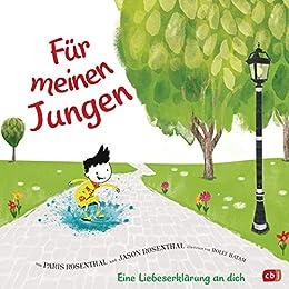 Für meinen Jungen: Eine Liebeserklärung an dich (German Edition) by [Jason Rosenthal, Paris Rosenthal, Holly Hatam]