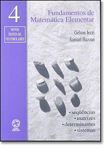 Fundamentos De Matemática Elementar. Sequências , Matrizes , Determinantes , Sistemas - Volume 4