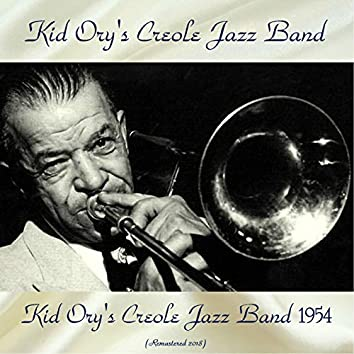 Kid Ory's Creole Jazz Band 1954 (Remastered 2018)