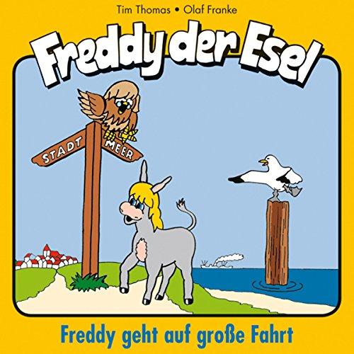 Freddy geht auf große Fahrt     Freddy der Esel 9              Autor:                                                                                                                                 Olaf Franke,                                                                                        Tim Thomas                               Sprecher:                                                                                                                                 Andres Ewert,                                                                                        Annedore Scheytt,                                                                                        Mike Bowd                      Spieldauer: 28 Min.     1 Bewertung     Gesamt 5,0