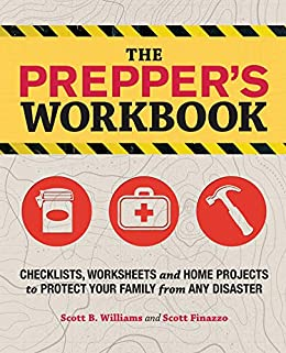 The Prepper's Workbook: Checklists, Worksheets, and Home Projects to Protect Your Family from Any Disaster (Preppers) by [Scott B. Williams]