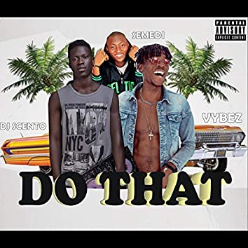 Do That (feat. Semedi, Vybez)