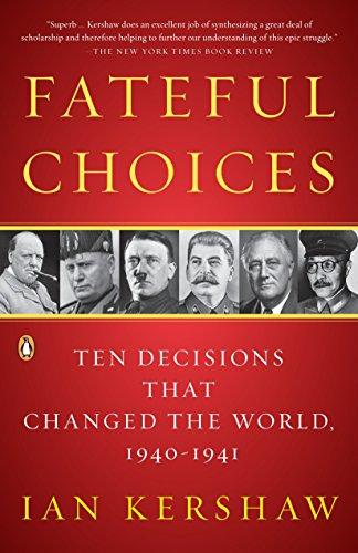 Fateful Choices: Ten Decisions That Changed the World,...