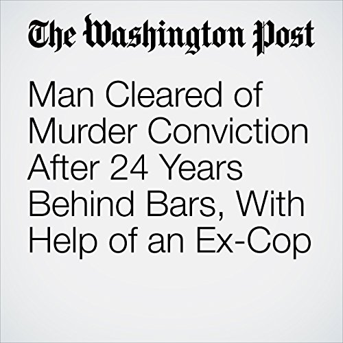 Man Cleared of Murder Conviction After 24 Years Behind Bars, With Help of an Ex-Cop copertina