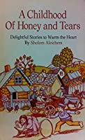 A childhood of honey and tears: Delightful stories to warm the heart (Hallmark editions) 0875294448 Book Cover