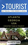 Greater Than a Tourist- Atlanta Georgia: 50 Travel Tips from a Local