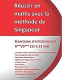 Exercices entraînement 6ème/5ème - Réussir en maths avec la méthode de Singapour « du simple au complexe »