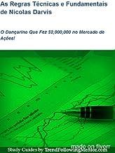 As Regras Técnicas e Fundamentais de Nicolas Darvis O Dançarino Que Fez $2,000,000 no Mercado de Ações! (Trend Following M...