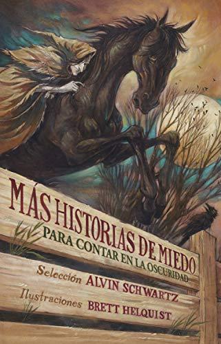 Más Historias De Miedo Para Contar En La Oscuridad Spanish Edition Kindle Edition By Schwartz Alvin Helquist Brett Helquist Brett Children Kindle Ebooks