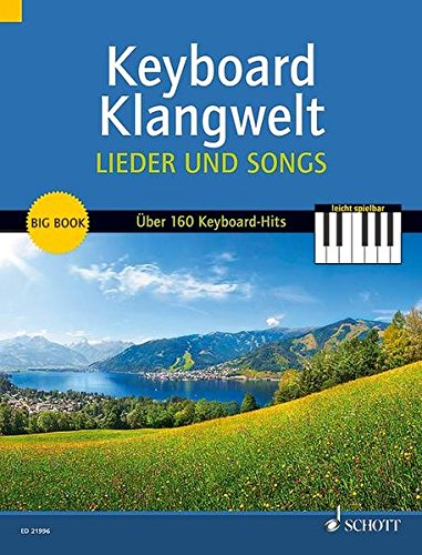 Keyboard Klangwelt Lieder und Songs: Das Beste aus Keyboard Klangwelt. Über 160 leichte Keyboard-Hits: Volkslieder, Kinderlieder, Folklore, Gospels & ... Band 1. Keyboard (E-Orgel). Songbook.
