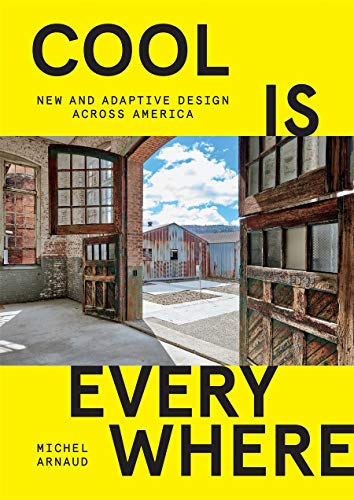 Compare Textbook Prices for Cool is Everywhere: New and Adaptive Design Across America  ISBN 9781419738227 by Arnaud, Michel